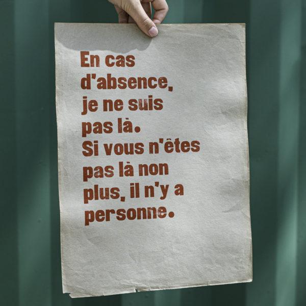 En cas d'abscence je ne suis pas là. si vous n'êtes pas là non plus, il n'y a personne - affiche - poster - letterpress - Lyon - Super Marché noir