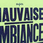 Super Mauvaise ambiance - Pancarte letterpress - Super Marché noir