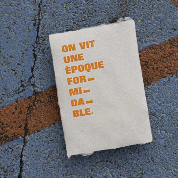 punchline - on vit époque formidable - ironie - vélin - papier artisanal - affichette letterpress - Super Marché noir